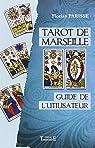 Tarot de Marseille - Guide de l'utilisateur par Parisse
