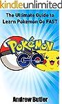 Pokemon Go: The Ultimate Guide to Lea...