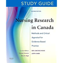 Study Guide for Nursing Research in Canada: Methods and Critical Appraisal for Evidence-Based Practice
