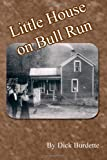 Little House on Bull Run, Dick Burdette, 1477533095