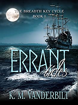 Errant Tides (The Breadth Key Cycle Book 1) by [Vanderbilt, K. M.]