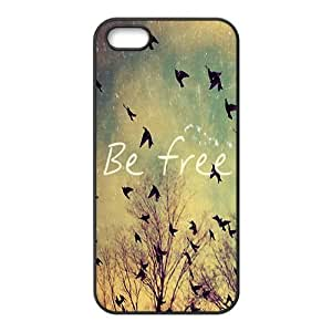 Be free Phone Case for iPhone 5S Case