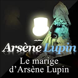 Le mariage d'Arsène Lupin (Arsène Lupin 20)