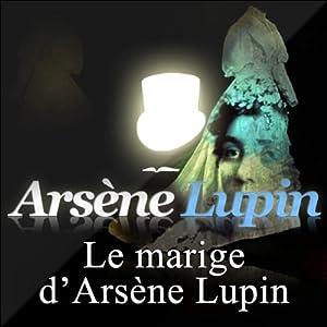 Le mariage d'Arsène Lupin (Arsène Lupin 20) | Livre audio