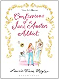 Front cover for the book Confessions of a Jane Austen Addict by Laurie Viera Rigler