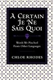A Certain Je Ne Sais Quoi: Words We Pinched From Other Languages