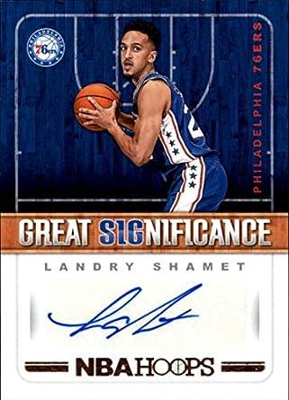 2018-19 NBA Hoops Great SIGnificance  75 Landry Shamet Auto Philadelphia  76ers Authentic Panini 21fa80472
