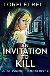 An Invitation To Kill (Lainey Quilholt Mysteries Book 2)