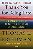 Book cover for Thank You for Being Late: An Optimist's Guide to Thriving in the Age of Accelerations