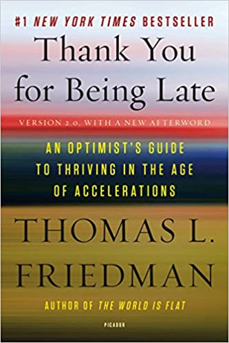 image for Thank You for Being Late: An Optimist's Guide to Thriving in the Age of Accelerations (Version 2.0, With a New Afterword)