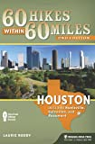 60 Hikes Within 60 Miles: Houston: Includes Huntsville, Galveston, and Beaumont