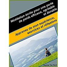 Méditation écrite pour une perte de poids efficace, agréable et durable: Apprenez de mon expérience, exercices et réflexions (French Edition)