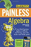 Painless Algebra (Barron's Painless Series)