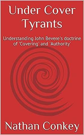 Under cover tyrants understanding john beveres doctrine of kindle price 099 fandeluxe Gallery