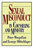 Sexual Misconduct in Counseling and Ministry, Peter T. Mosgofian and George W. Ohlschlager, 1606085069