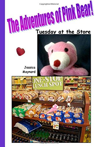 The Adventures of Pink Bear: Tuesday at the Store (Volume 3)