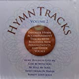Hymns Tracks Vol. 2 - Favorite Hymn Accompaniments With Beautiful New Arrangements and Guide Vocals