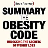 Download Summary of The Obesity Code: Unlocking the Secrets of Weight Loss in PDF ePUB Free Online
