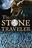 The Stone Traveler, Kathi Oram Peterson, 160861039X
