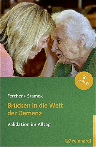 Brücken in die Welt der Demenz: Validation im Alltag (Reinhardts Gerontologische Reihe)