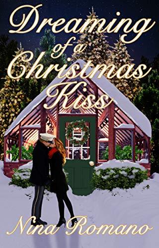 A Christmas Kiss 2.Dreaming Of A Christmas Kiss Nina Romano S Christmas Book 2