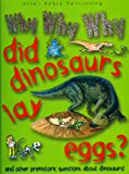 Why Why Why Did Dinosaurs Lay Eggs?, Camilla De la Bédoyère, 1848100019