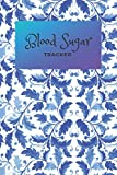 Blood Sugar Tracker: Daily Record Book for tracking