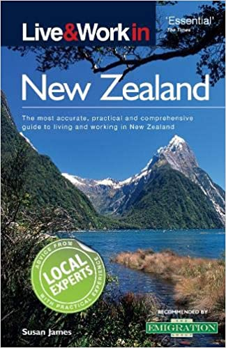 Live & Work in New Zealand: The Most Accurate, Practical and