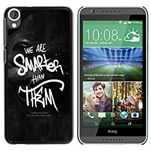 Planetar® ( We Are Smarter Than Them ) HTC Desire 820 Fundas Cover Cubre Hard Case Cover