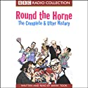 Round the Horne: The Complete & Utter History Radio/TV Program by Barry Took Narrated by Barry Took