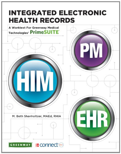 Integrated Electronic Health Records  A Worktext For Greenway Medical Technologies Primesuite With Connect Access Card