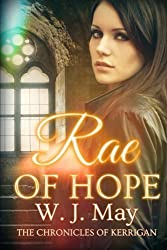 Rae of Hope (The Chronicles of Kerrigan) (Volume 1) by May, W.J. (2013) Paperback