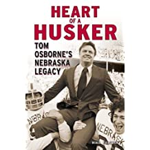 Heart of a Husker: Tom Osborne's Nebraska Legacy