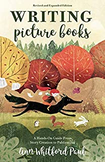 Book Cover: Writing Picture Books Revised and Expanded Edition: A Hands-On Guide From Story Creation to Publication