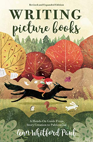 Writing Picture Books Revised and Expanded Edition: A Hands-On Guide From Story Creation to - Writing Childrens