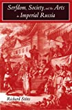 Front cover for the book Serfdom, Society, and the Arts in Imperial Russia by Richard Stites