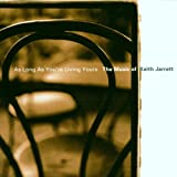 As Long as You're Living Yours: The Music of Keith Jarrett
