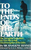 To the Ends of the Earth, Ranulph Fiennes, 0877956146