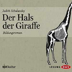 Der Hals der Giraffe Hörbuch