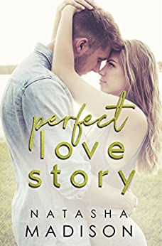 Perfect Love Story (Love Series Book 1) by [Madison, Natasha]