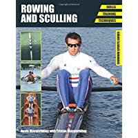 Rowing and Sculling: Skills. Training. Techniques (Crowood Sports Guides)