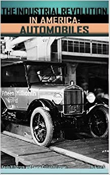 The Industrial Revolution in America: Automobiles