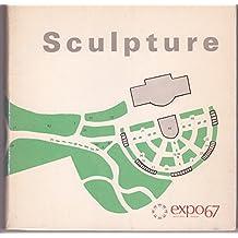 Exposition internationale de sculpture contemporaine. International Exhibition of Contemporary Sculpture. Expo 67