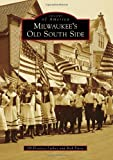 Milwaukee's Old South Side, Jill Florence Lackey and Rick Petrie, 073859069X
