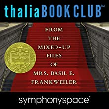 Thalia Kids' Book Club: From the Mixed-Up Files of Mrs. Basil E. Frankweiler 50th Anniversary Speech by E. L. Konigsburg Narrated by Blue Balliett, Chris Grabenstein, Wendy Mass, Alexander London, Susannah Rodgers