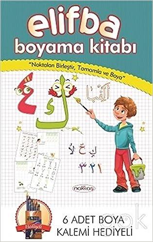 Elifba Boyama Kitabi 6 Adet Boyama Kalemi Hediyeli 9786053471035