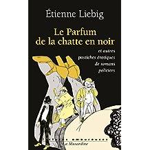 Le parfum de la chatte en noir (Lectures amoureuses t. 153) (French Edition)