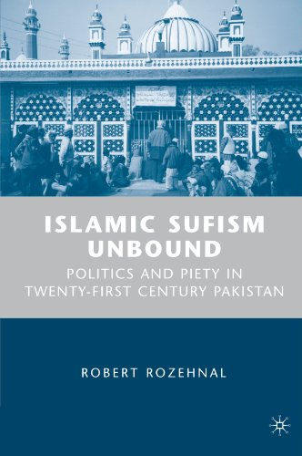 Islamic Sufism Unbound: Politics and Piety in...