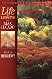 Book Of Hebrews (Life Lessons with Max Lucado)