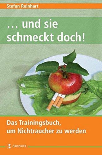 ... und sie schmeckt doch!: Das Trainingsbuch, um Nichtraucher zu werden